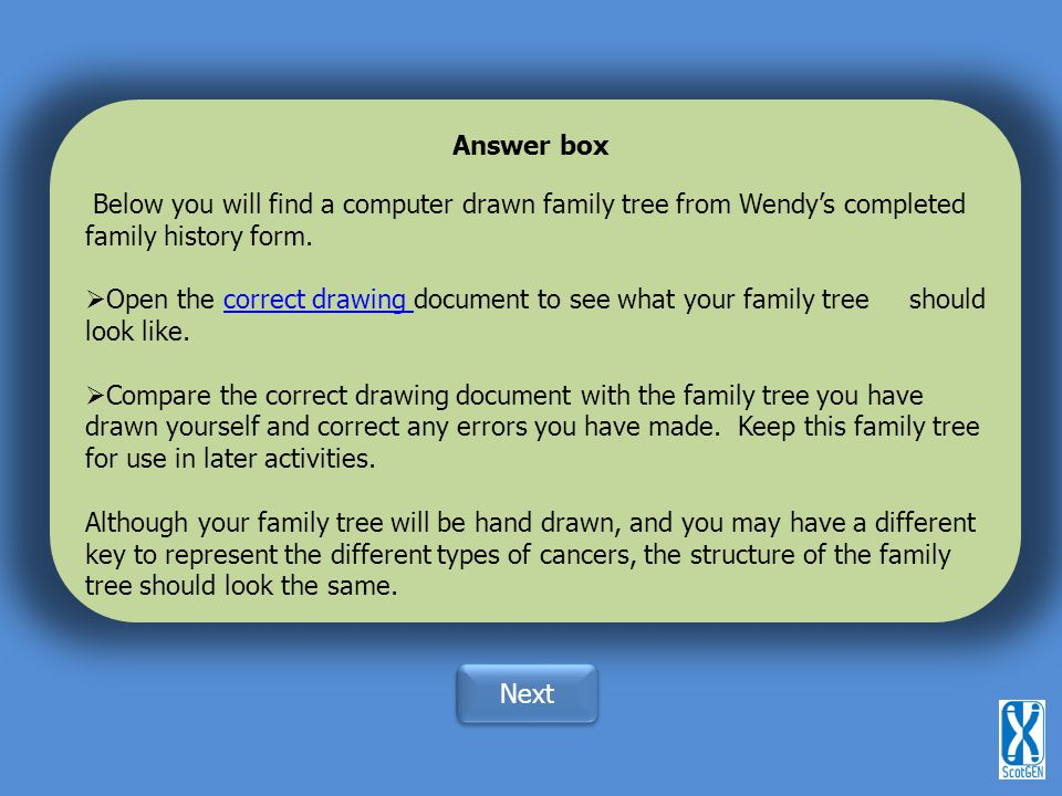 Answer box Below you will find a computer drawn family tree from Wendy's completed family history form.