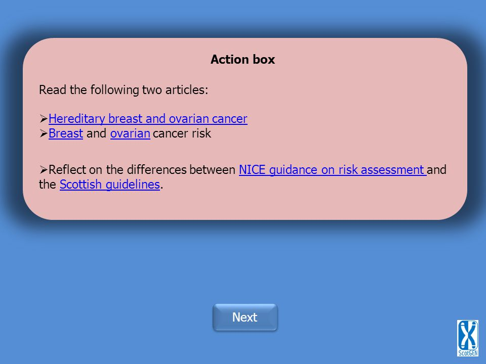 Action box Read the following two articles: Hereditary breast and ovarian cancer. Breast and ovarian cancer risk.