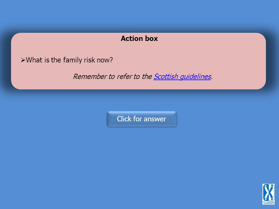 Remember to refer to the Scottish guidelines.