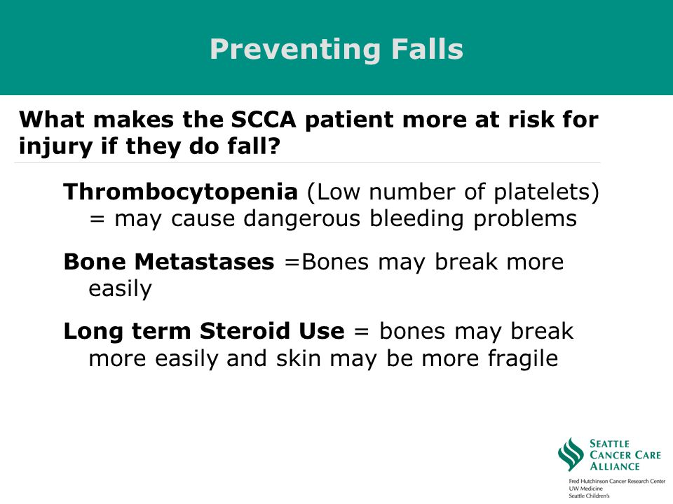 Preventing Falls What makes the SCCA patient more at risk for injury if they do fall