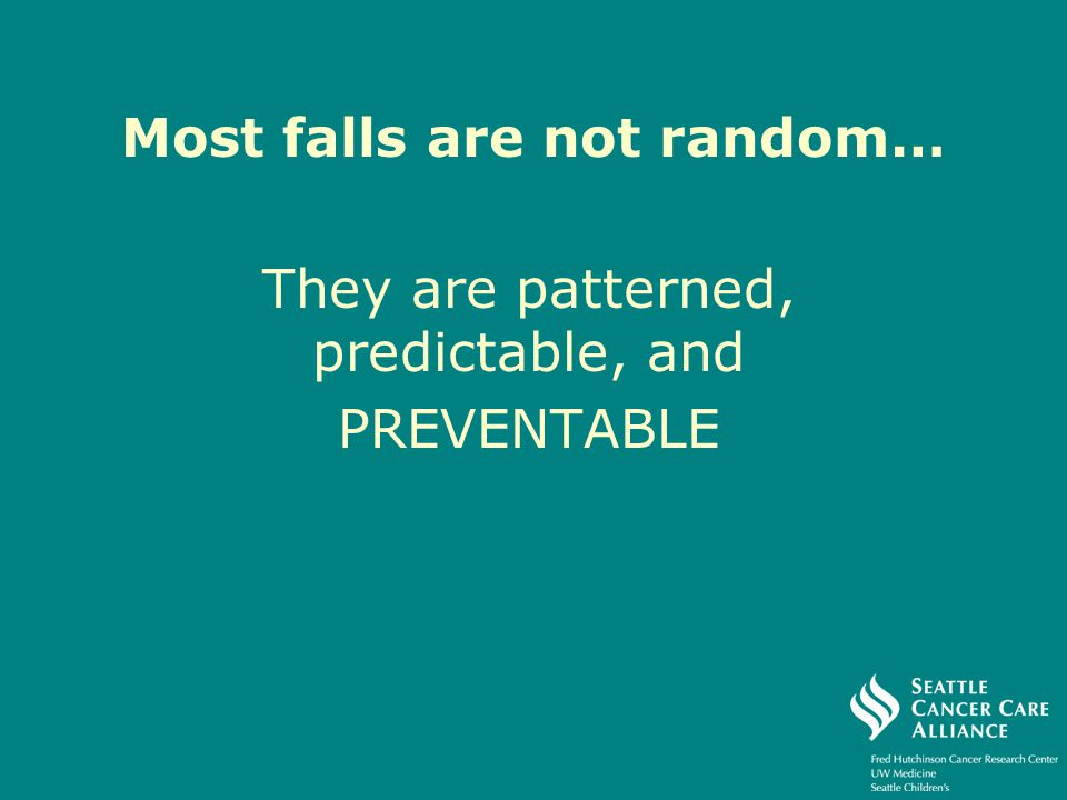 Most falls are not random…
