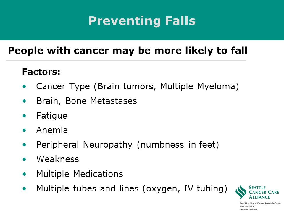 Preventing Falls People with cancer may be more likely to fall