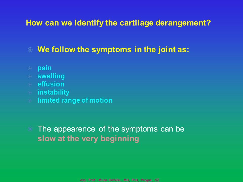 How can we identify the cartilage derangement