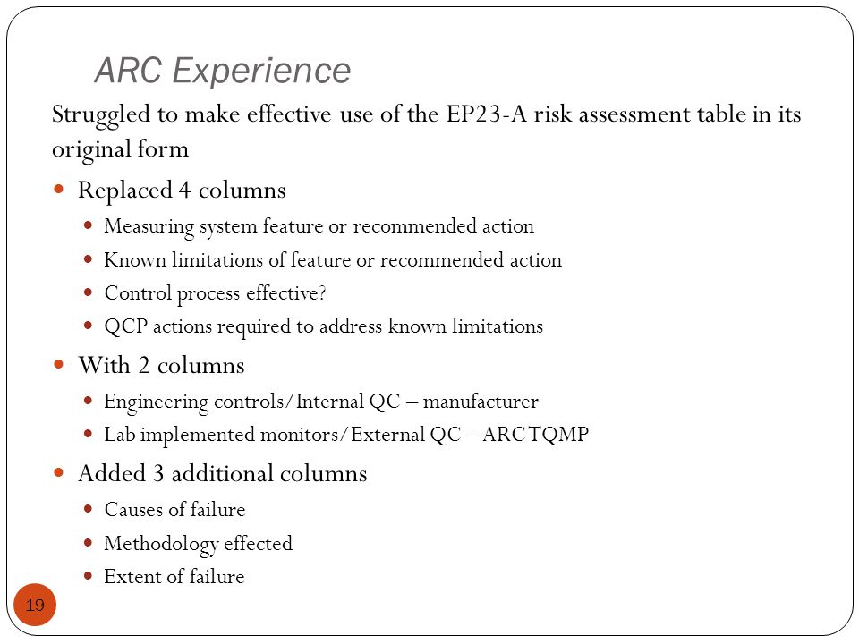 ARC Experience Struggled to make effective use of the EP23-A risk assessment table in its original form.
