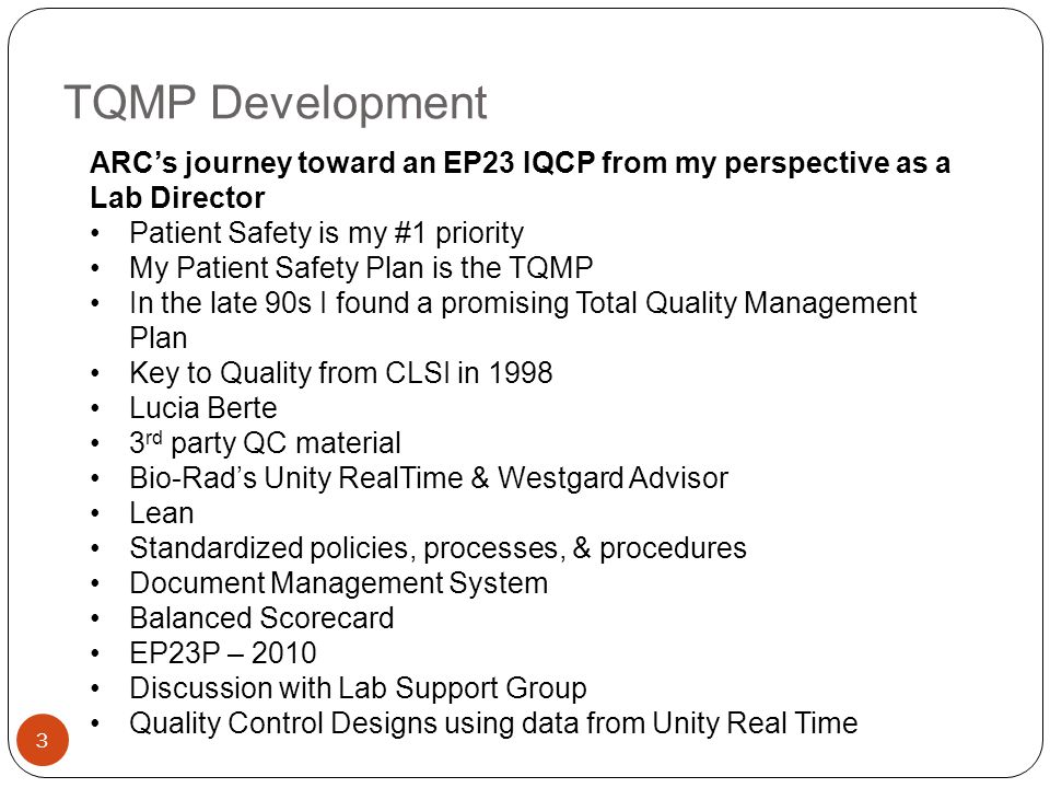 TQMP Development ARC's journey toward an EP23 IQCP from my perspective as a Lab Director. Patient Safety is my #1 priority.