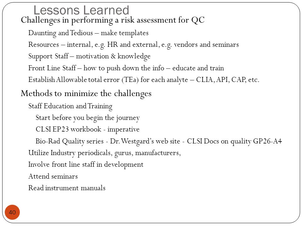 Lessons Learned Challenges in performing a risk assessment for QC