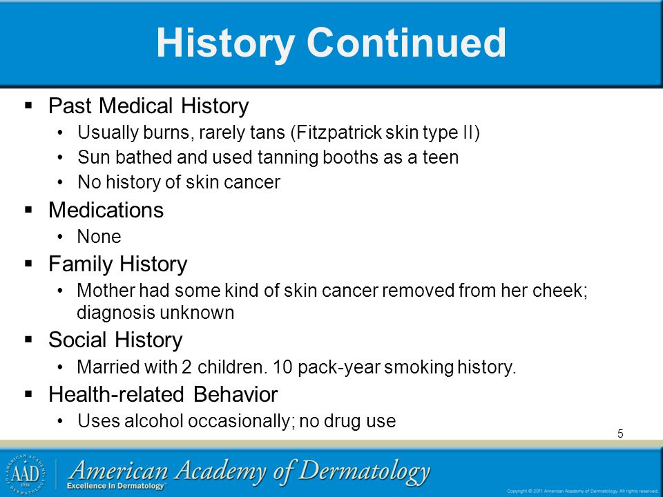 History Continued Past Medical History Medications Family History