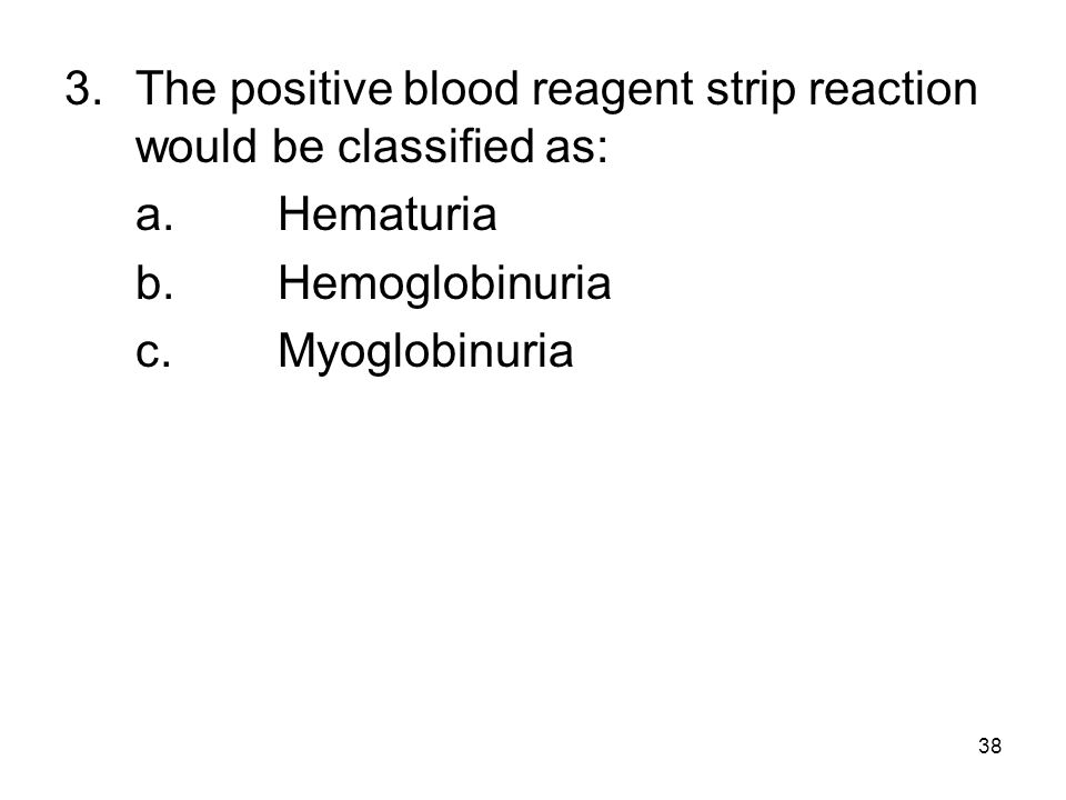 3. The positive blood reagent strip reaction would be classified as: