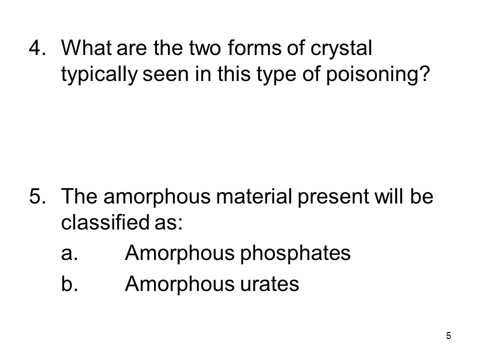 What are the two forms of crystal typically seen in this type of poisoning