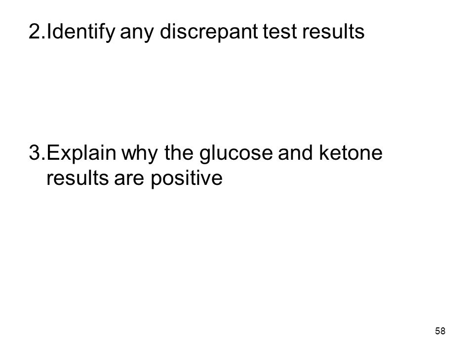 2. Identify any discrepant test results