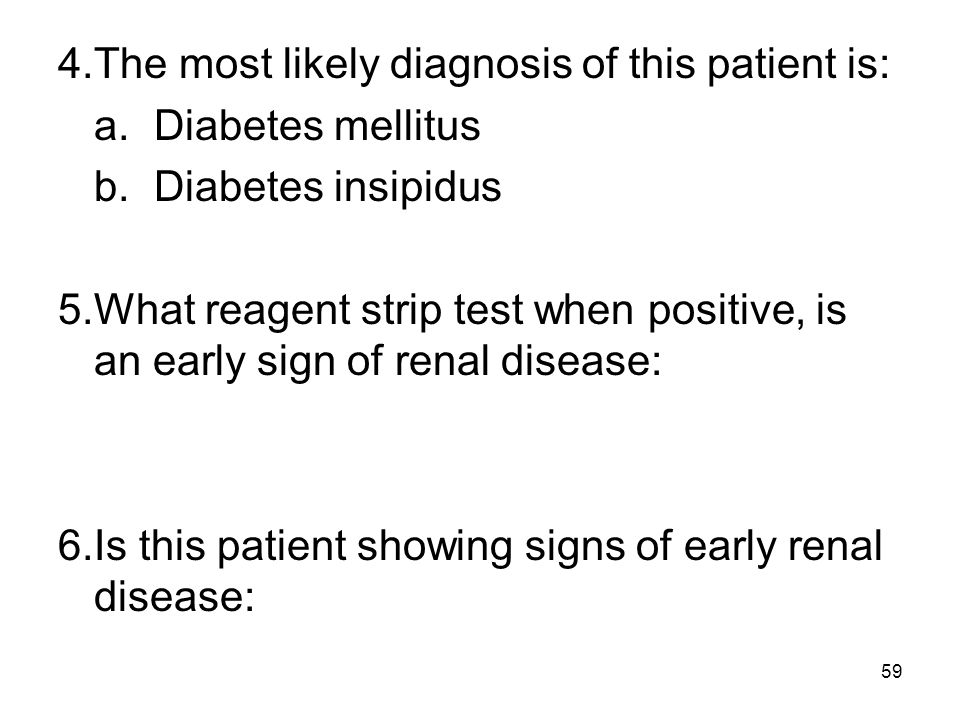 4. The most likely diagnosis of this patient is: