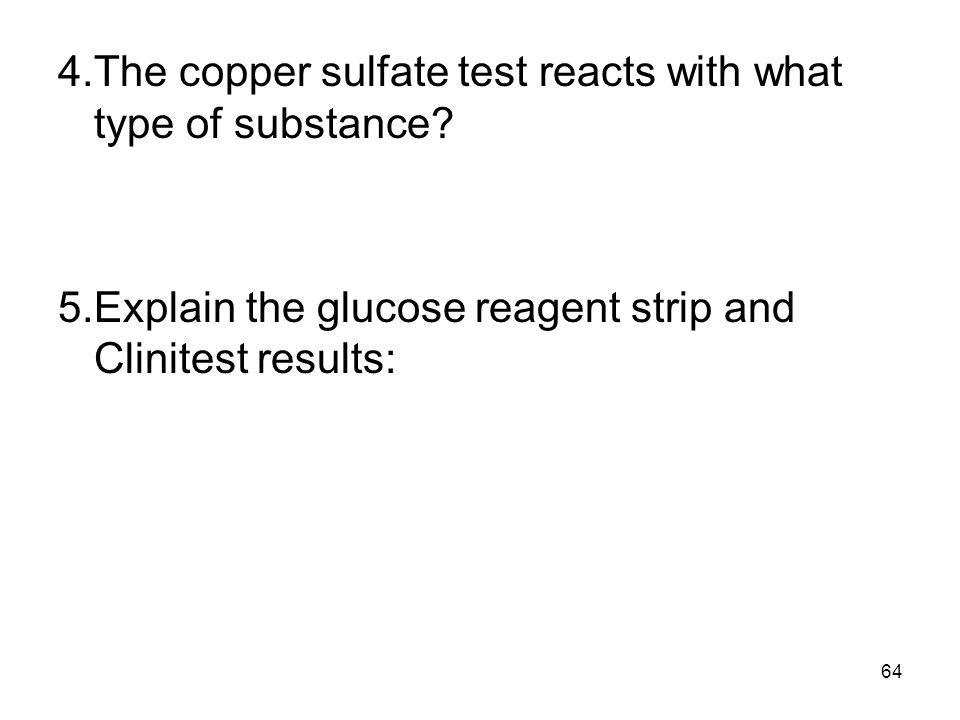 4. The copper sulfate test reacts with what type of substance