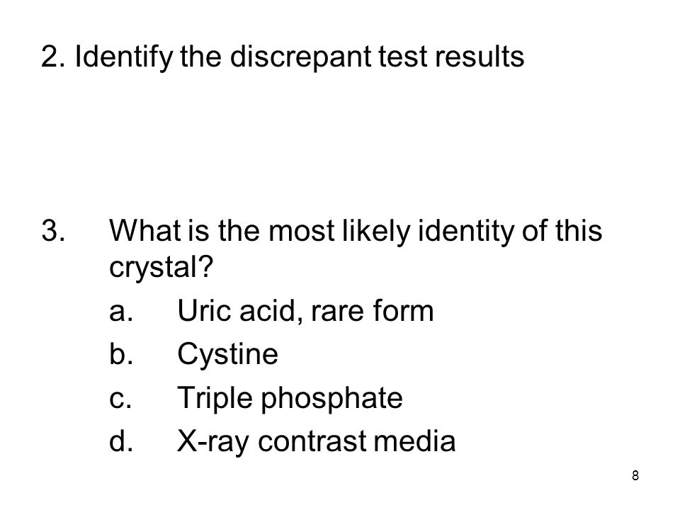 2. Identify the discrepant test results