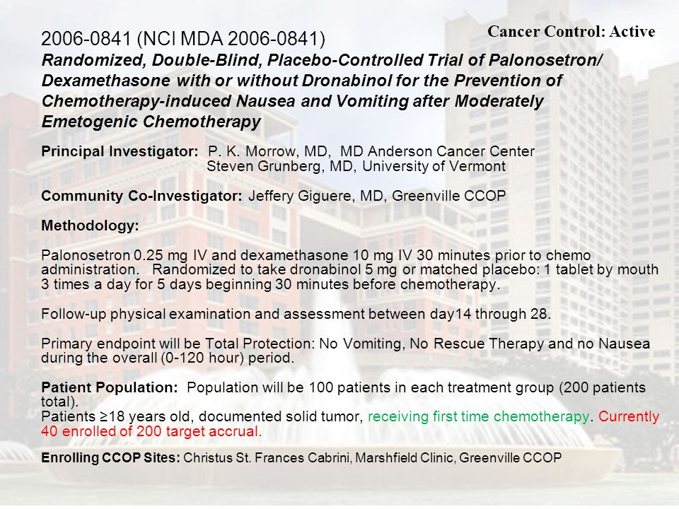 2006-0841 (NCI MDA 2006-0841) Randomized, Double-Blind, Placebo-Controlled Trial of Palonosetron/ Dexamethasone with or without Dronabinol for the Prevention of Chemotherapy-induced Nausea and Vomiting after Moderately Emetogenic Chemotherapy
