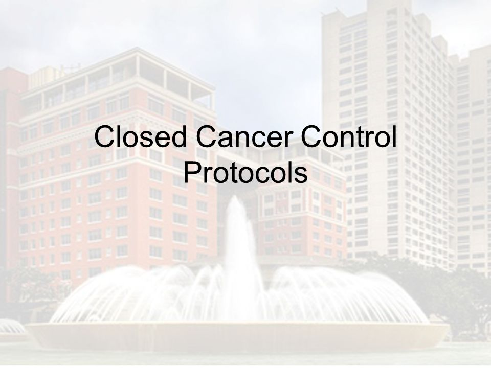 Closed Cancer Control Protocols
