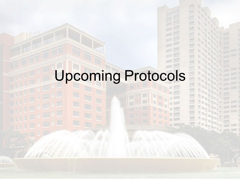 Upcoming Protocols