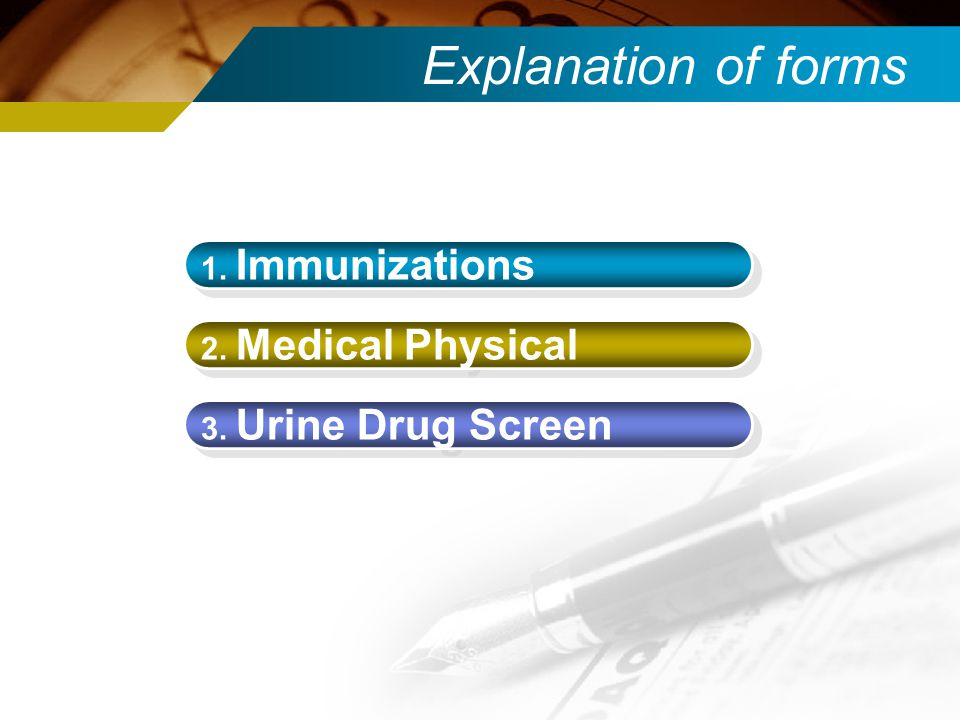 Explanation of forms 1. Immunizations 2. Medical Physical