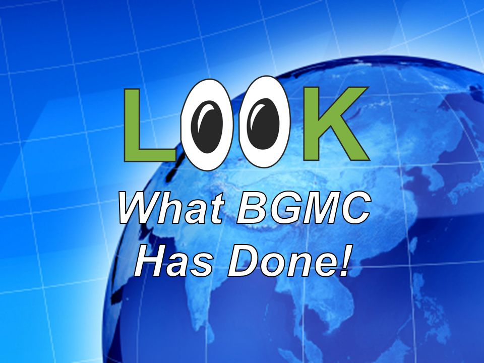 What BGMC Has Done!