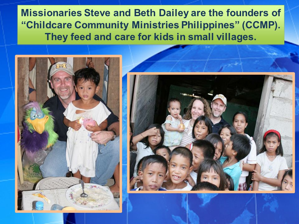Missionaries Steve and Beth Dailey are the founders of Childcare Community Ministries Philippines (CCMP).