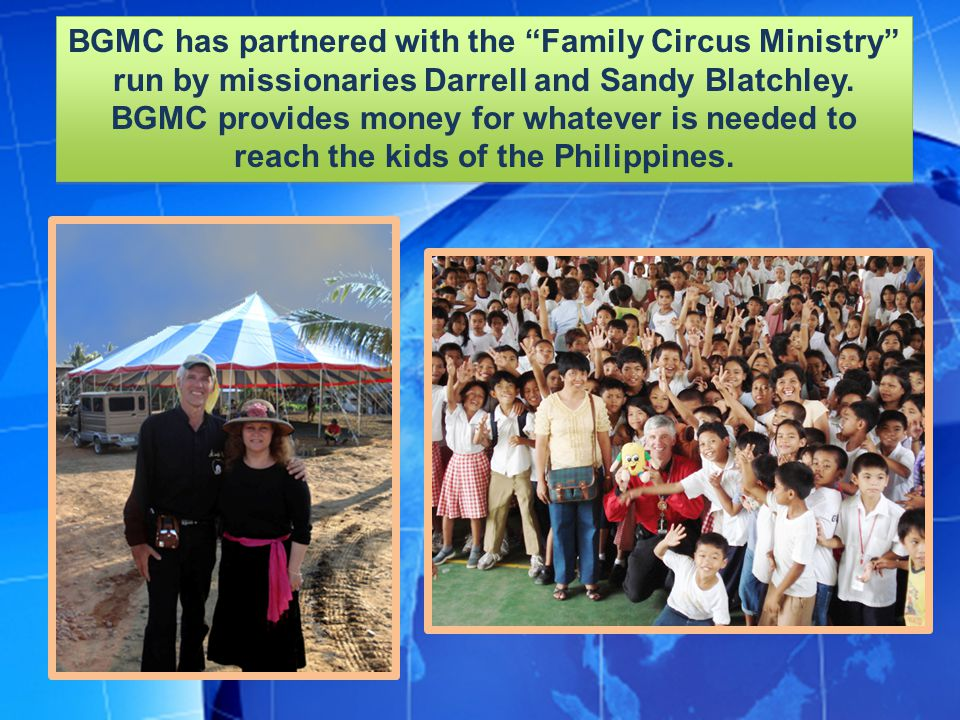 BGMC has partnered with the Family Circus Ministry run by missionaries Darrell and Sandy Blatchley.