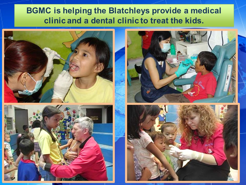 BGMC is helping the Blatchleys provide a medical clinic and a dental clinic to treat the kids.