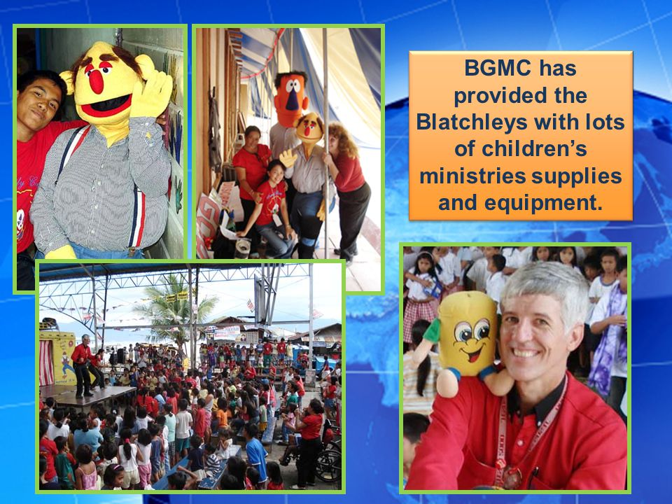 BGMC has provided the Blatchleys with lots of children's ministries supplies and equipment.