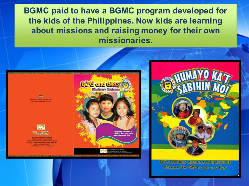 BGMC paid to have a BGMC program developed for the kids of the Philippines.