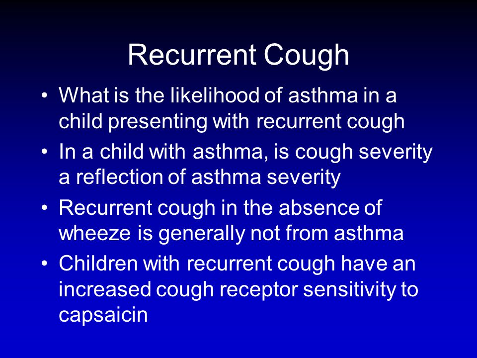 Recurrent Cough What is the likelihood of asthma in a child presenting with recurrent cough.