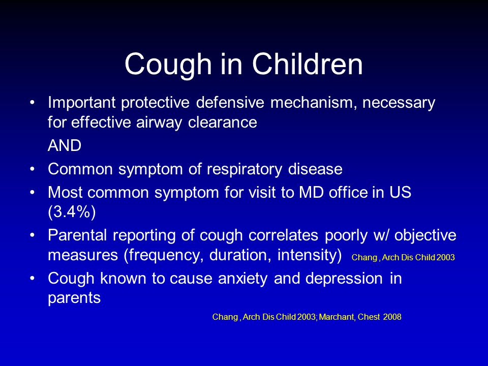 Cough in Children Important protective defensive mechanism, necessary for effective airway clearance.