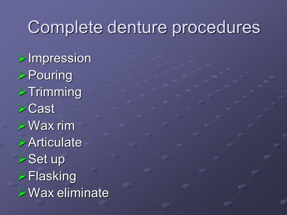 Complete denture procedures