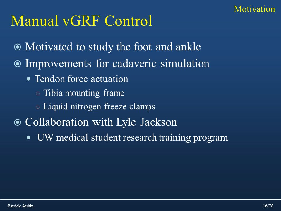 Manual vGRF Control Motivated to study the foot and ankle