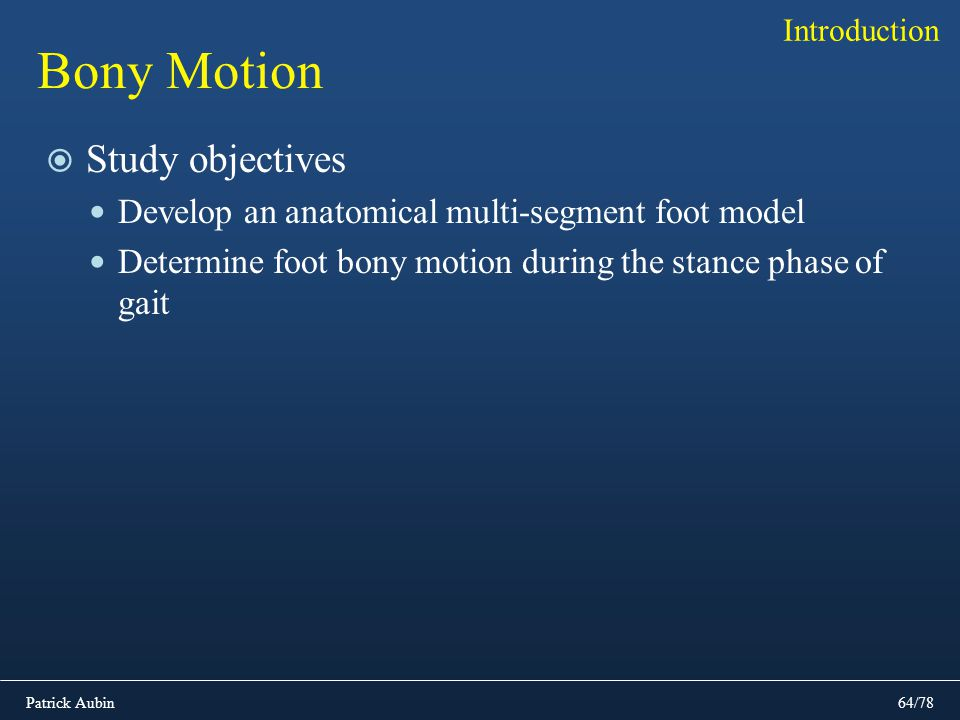 Bony Motion Study objectives