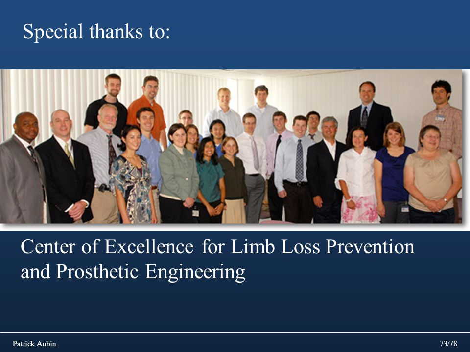 Special thanks to: Center of Excellence for Limb Loss Prevention and Prosthetic Engineering