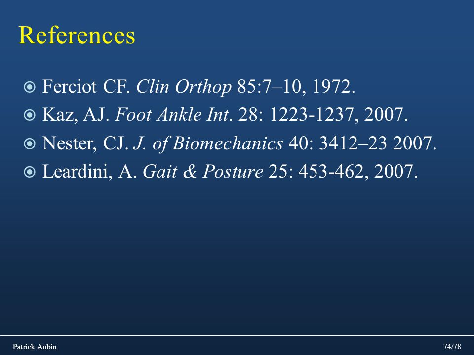 References Ferciot CF. Clin Orthop 85:7–10, 1972.