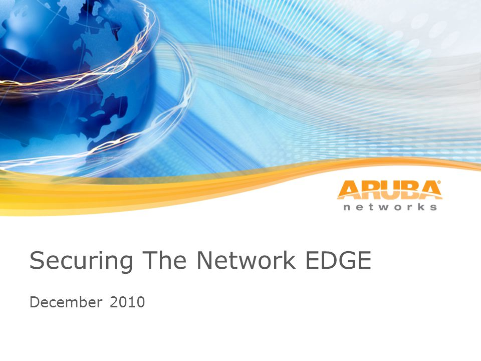 Securing The Network EDGE December 2010
