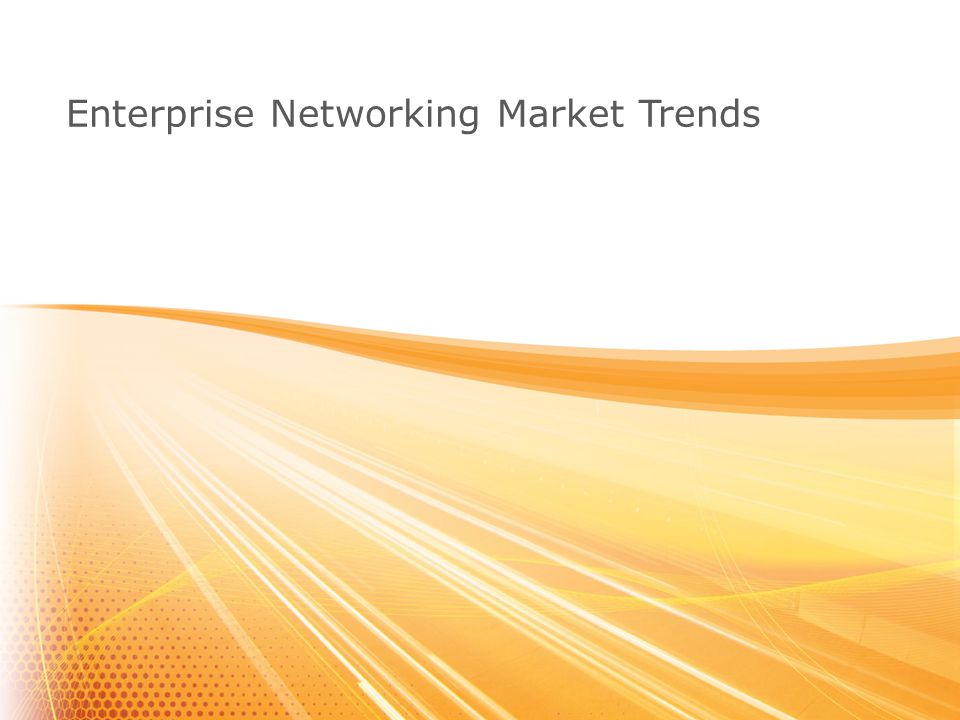 Enterprise Networking Market Trends