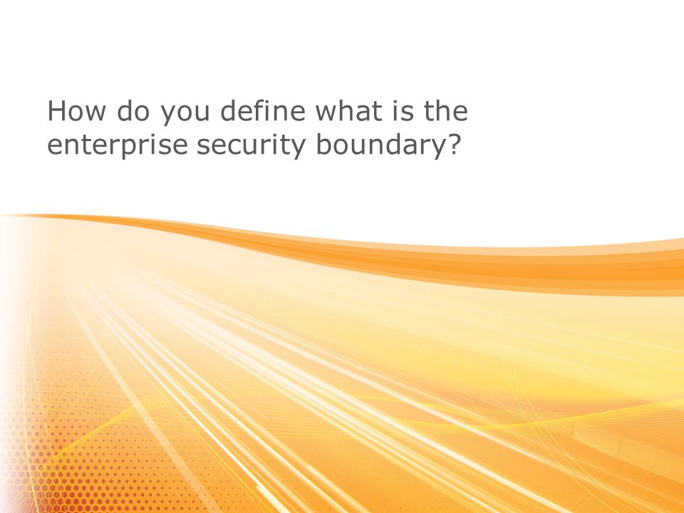 How do you define what is the enterprise security boundary