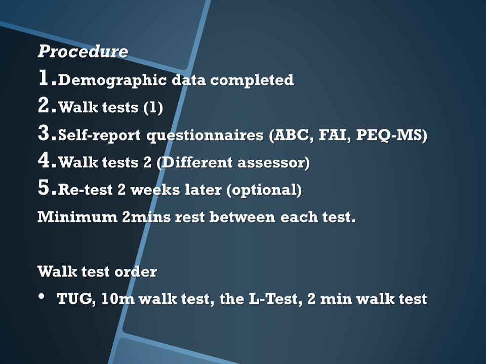 Procedure Demographic data completed Walk tests (1)