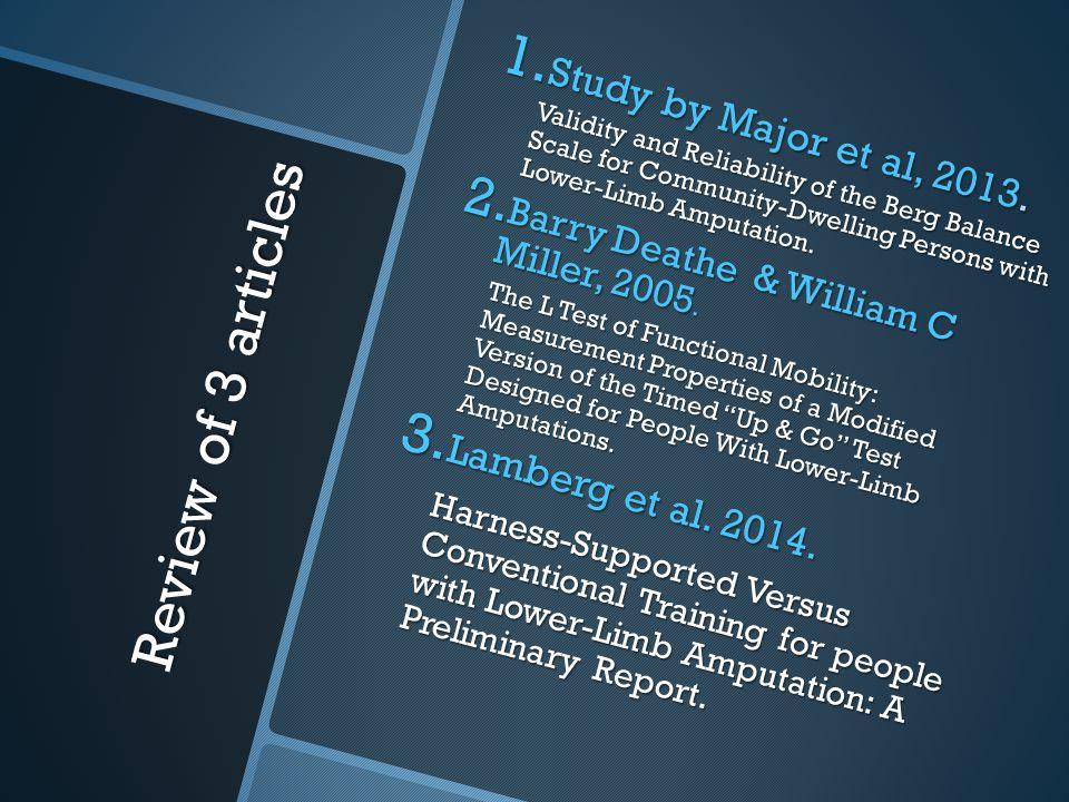 Review of 3 articles Study by Major et al, 2013. Lamberg et al. 2014.