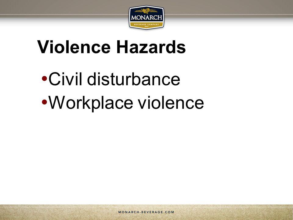 Violence Hazards Civil disturbance Workplace violence Slide Show Notes