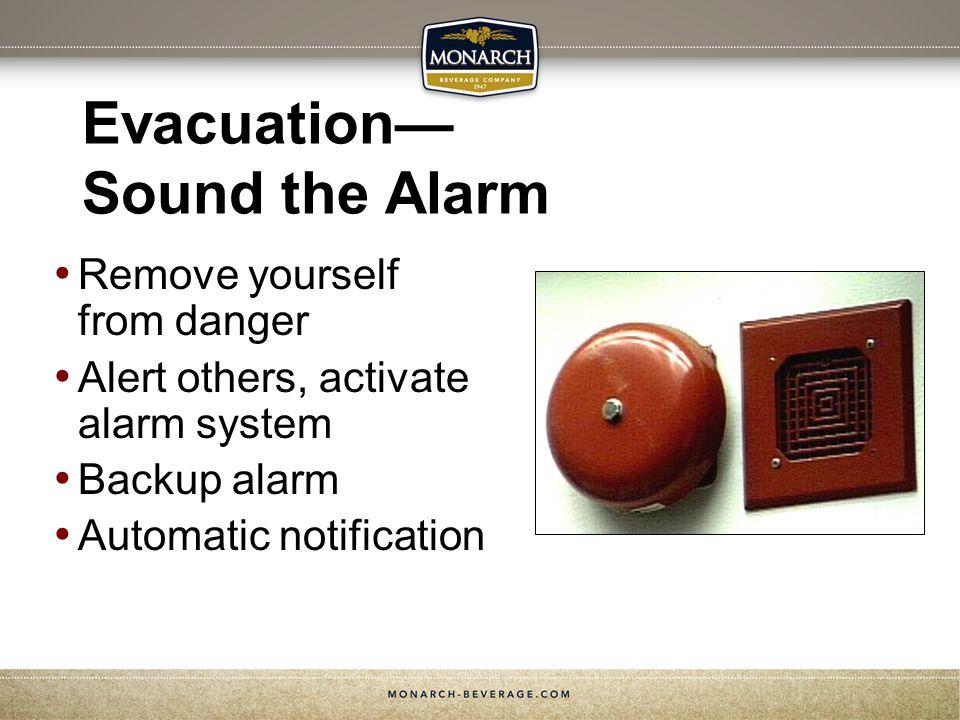 Evacuation— Sound the Alarm