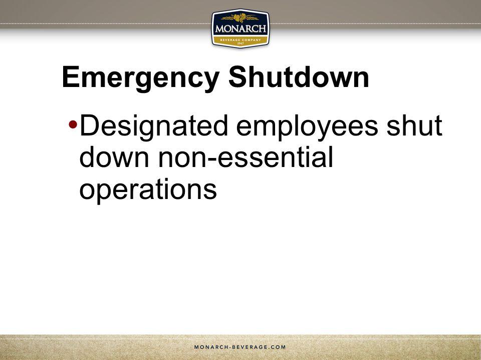 Designated employees shut down non-essential operations