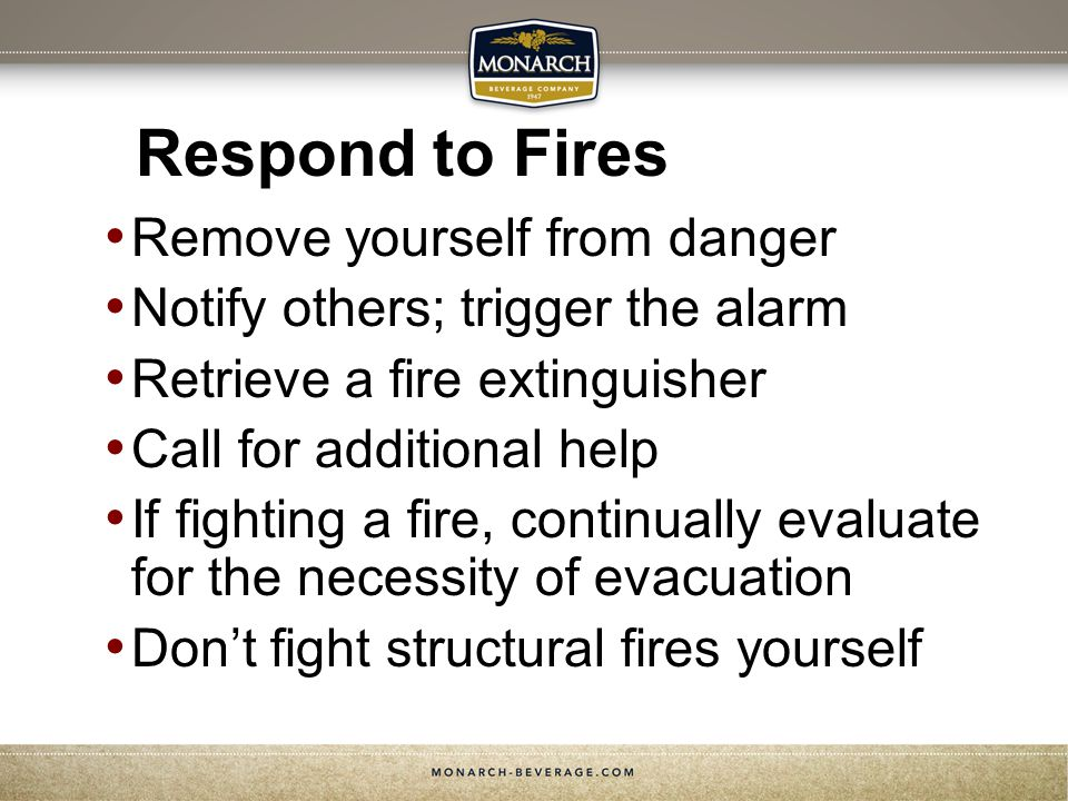 Respond to Fires Remove yourself from danger