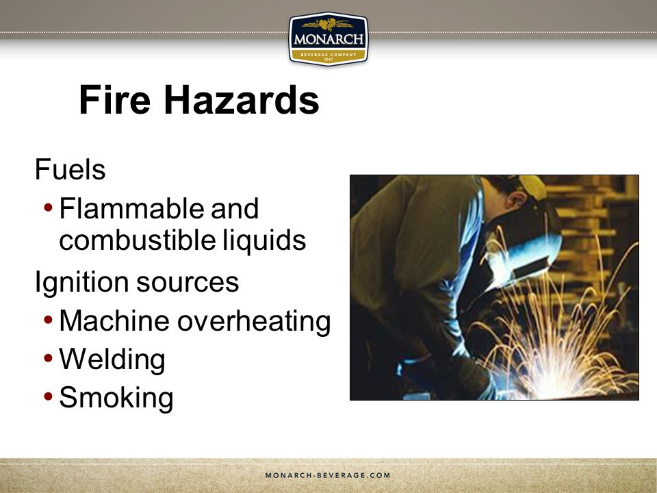 Fire Hazards Fuels Flammable and combustible liquids Ignition sources