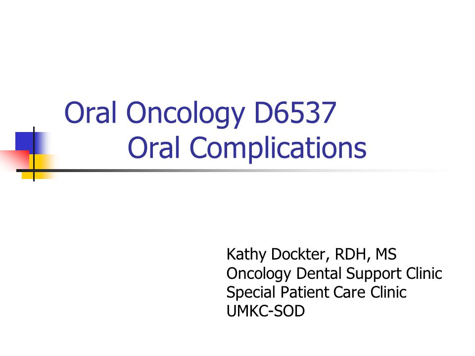 Oral Oncology D6537 Oral Complications