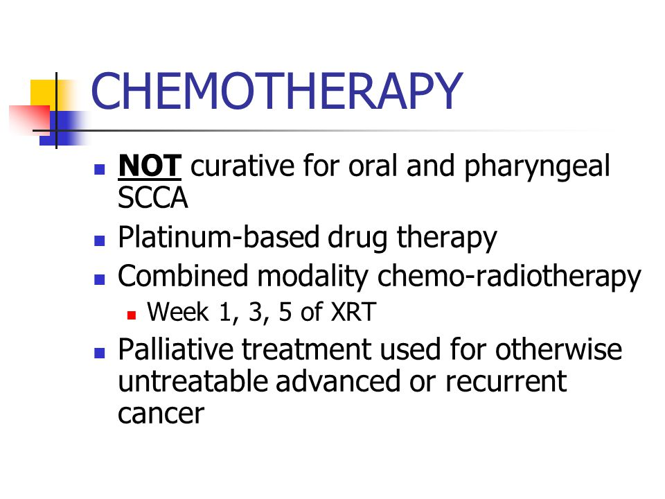 CHEMOTHERAPY NOT curative for oral and pharyngeal SCCA