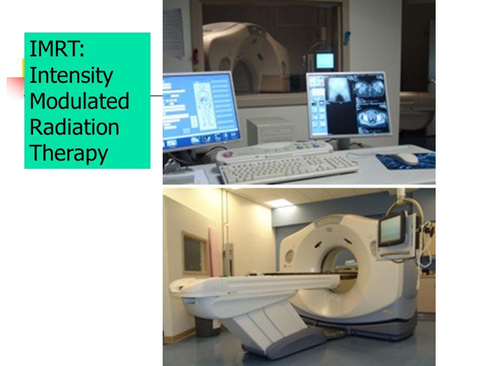 IMRT: Intensity Modulated Radiation Therapy