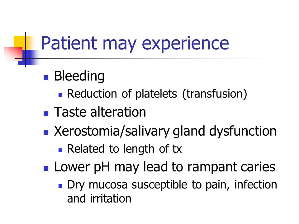 Patient may experience