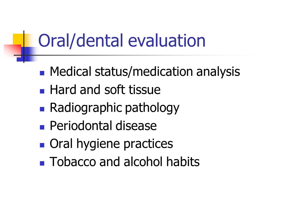 Oral/dental evaluation