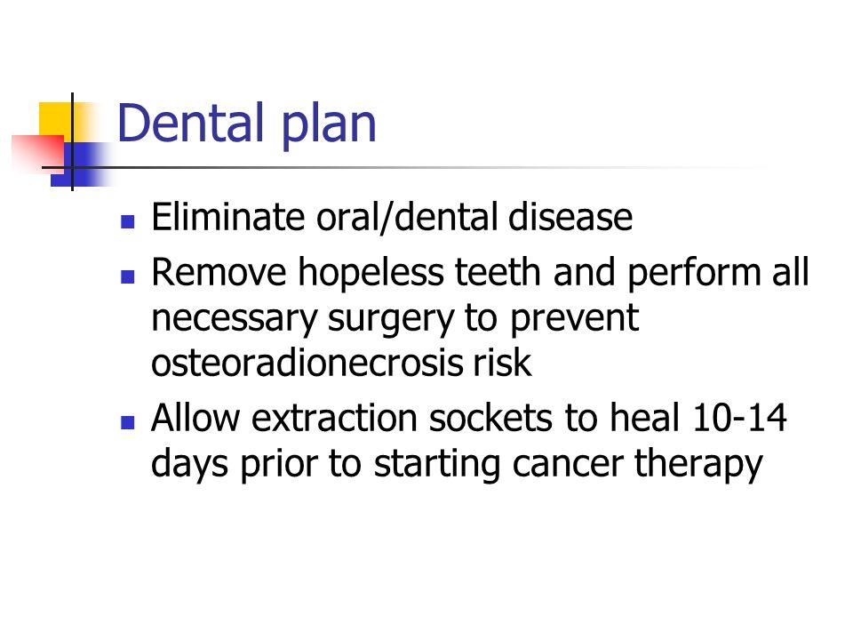 Dental plan Eliminate oral/dental disease